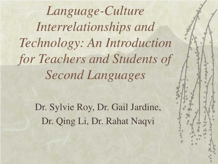 Language-Culture Interrelationships and Technology: An Introduction for Teachers and Students of Second Languages