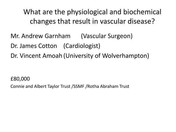 What are the physiological and biochemical changes that result in vascular disease?