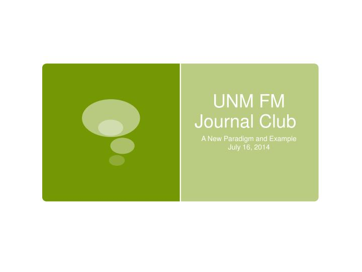 Unm fm journal club