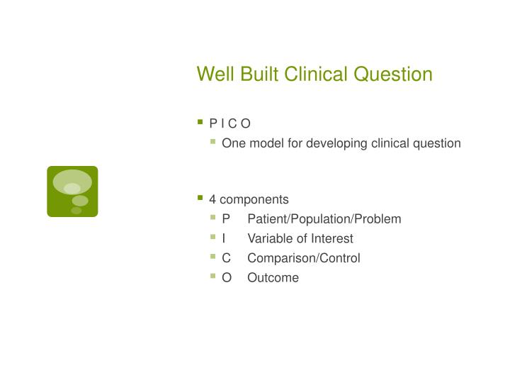 Well Built Clinical Question