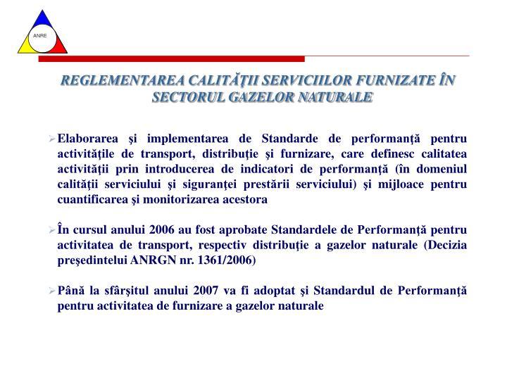 REGLEMENTAREA CALITĂŢII SERVICIILOR FURNIZATE ÎN SECTORUL GAZELOR NATURALE