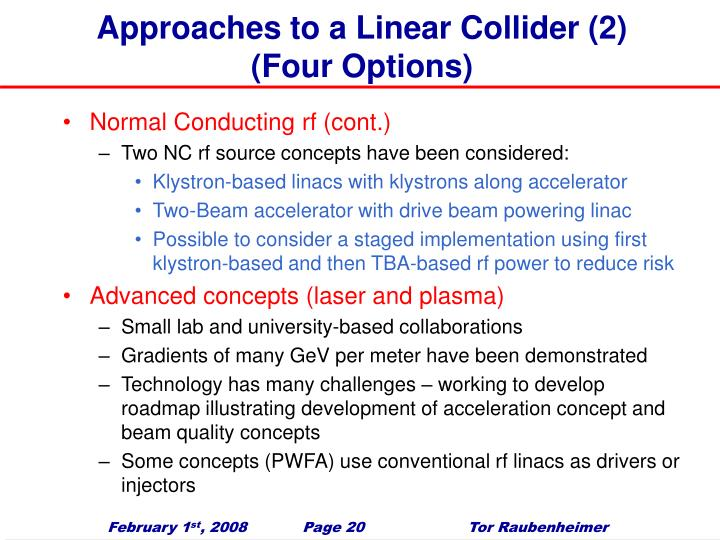 Approaches to a Linear Collider (2)