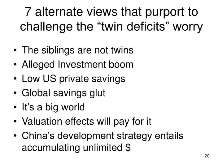 "7 alternate views that purport to challenge the ""twin deficits"" worry"