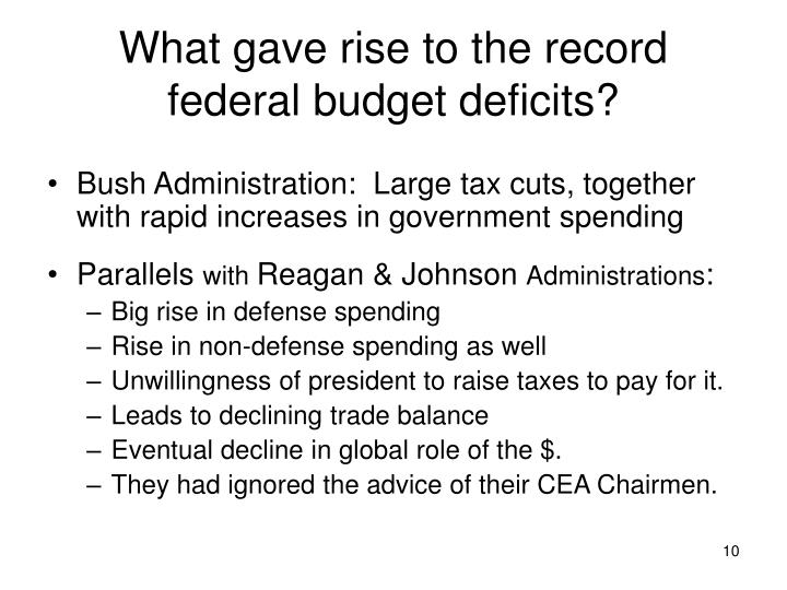 What gave rise to the record federal budget deficits?