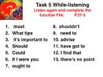 task 5 while listening listen again and complete the function file p 37 5