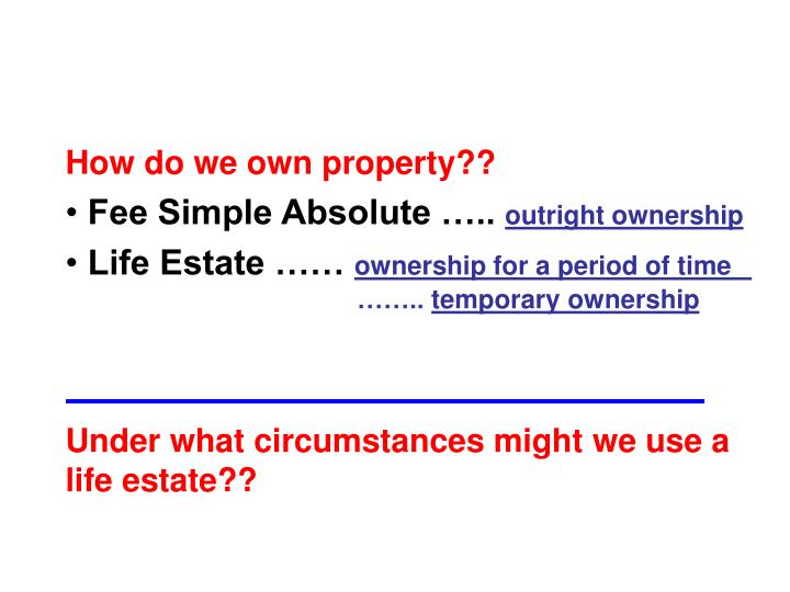 How do we own property??