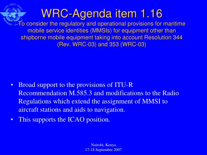Broad support to the provisions of ITU-R Recommendation M.585.3 and modifications to the Radio Regulations which extend the assignment of MMSI to aircraft stations and aids to navigation.