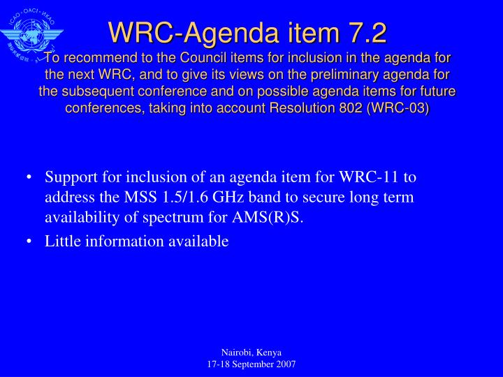 Support for inclusion of an agenda item for WRC-11 to address the MSS 1.5/1.6 GHz band to secure long term availability of spectrum for AMS(R)S.
