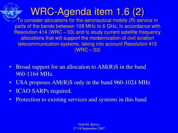 Broad support for an allocation to AM(R)S in the band 960-1164 MHz.