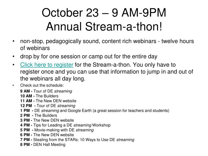 October 23 9 am 9pm annual stream a thon