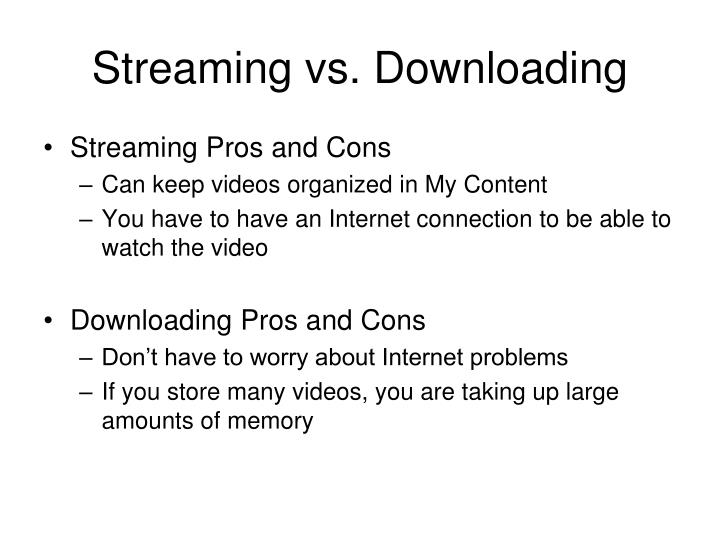 Streaming vs. Downloading