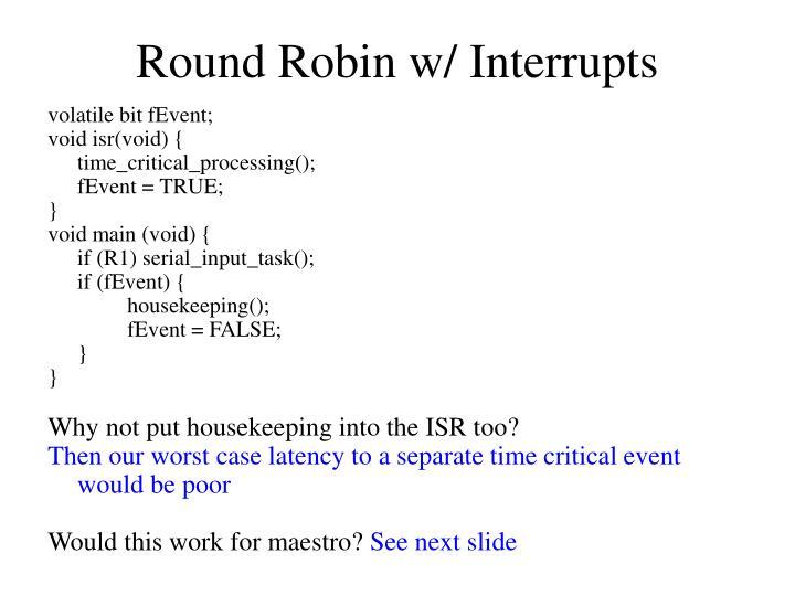 Round Robin w/ Interrupts