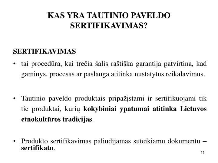 KAS YRA TAUTINIO PAVELDO SERTIFIKAVIMAS?