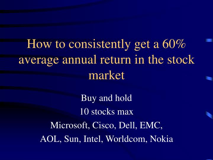 How to consistently get a 60% average annual return in the stock market