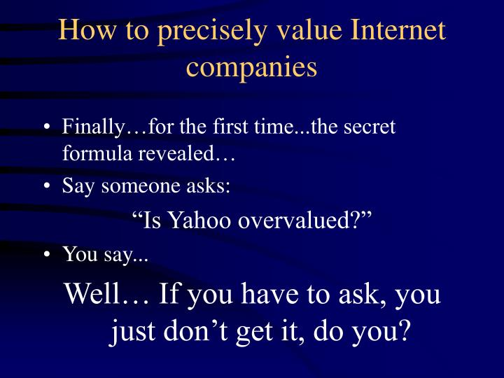 How to precisely value Internet companies