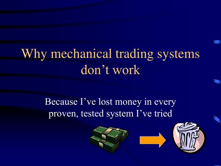 Why mechanical trading systems don't work