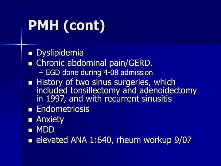 PMH (cont)