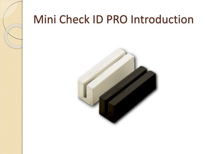 Mini Check ID PRO Introduction