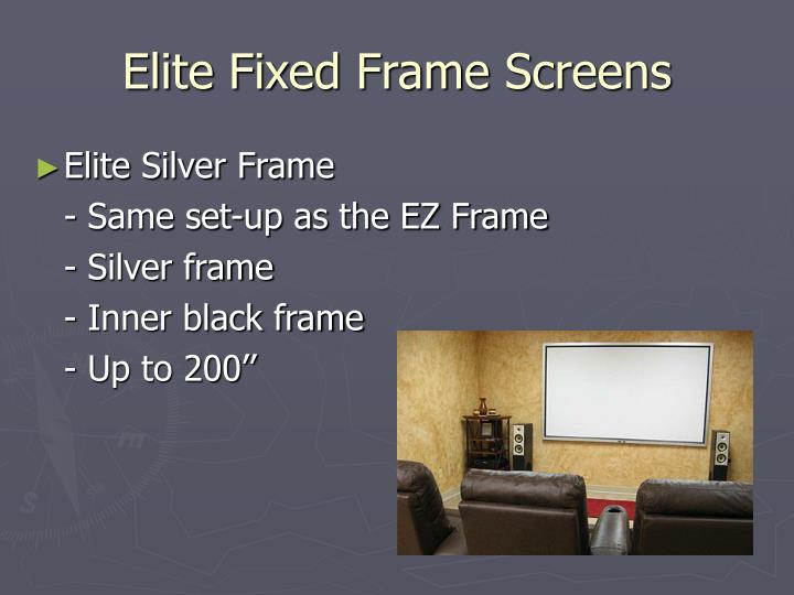 Elite Fixed Frame Screens