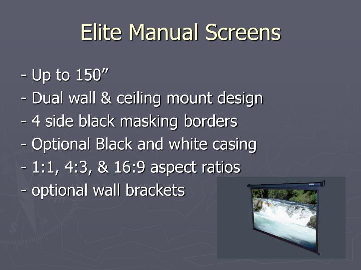 Elite Manual Screens