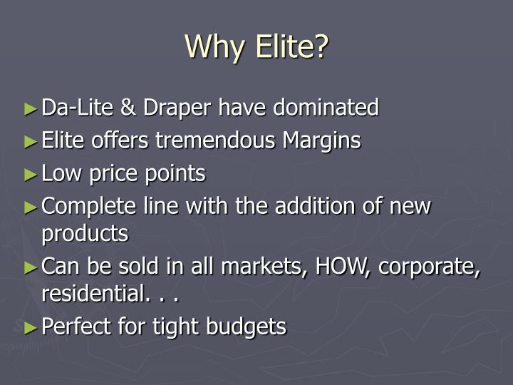 Why Elite?