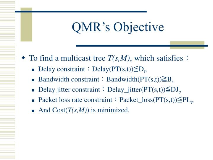 QMR's Objective