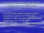 according to the maryland teacher staffing report 2002 2004