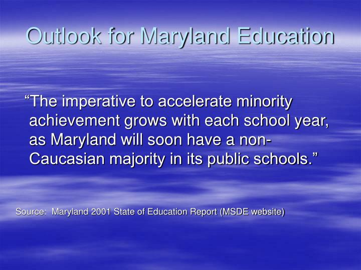 Outlook for Maryland Education