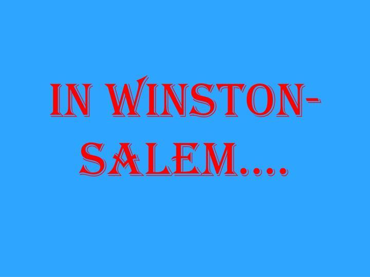 In Winston-Salem….