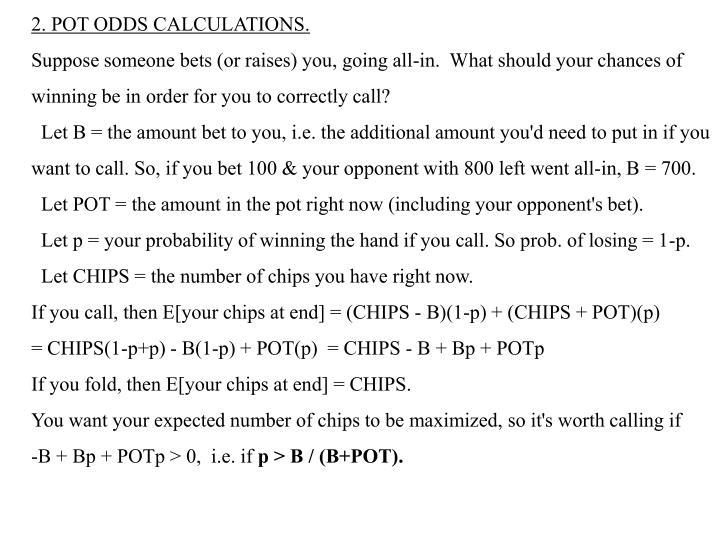 2. POT ODDS CALCULATIONS.