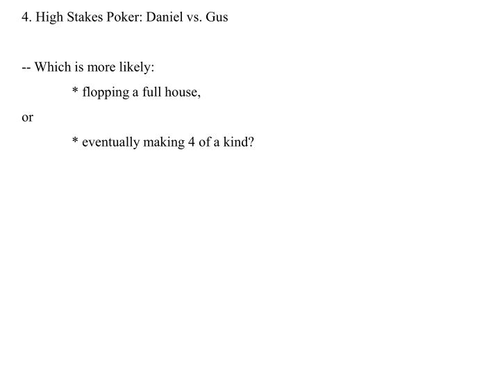 4. High Stakes Poker: Daniel vs. Gus