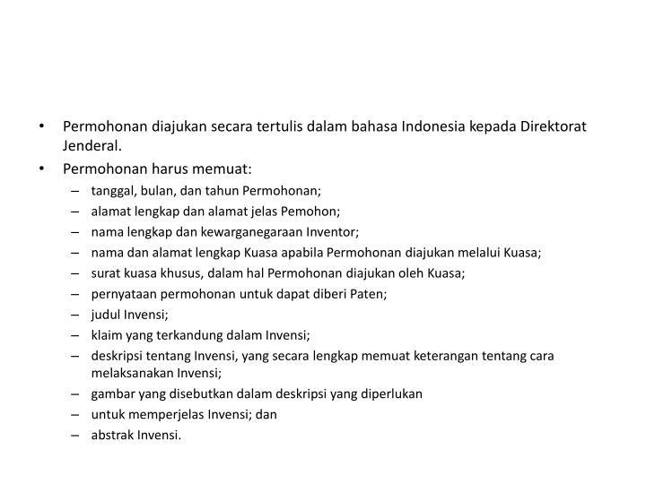 Permohonan diajukan secara tertulis dalam bahasa Indonesia kepada Direktorat Jenderal.