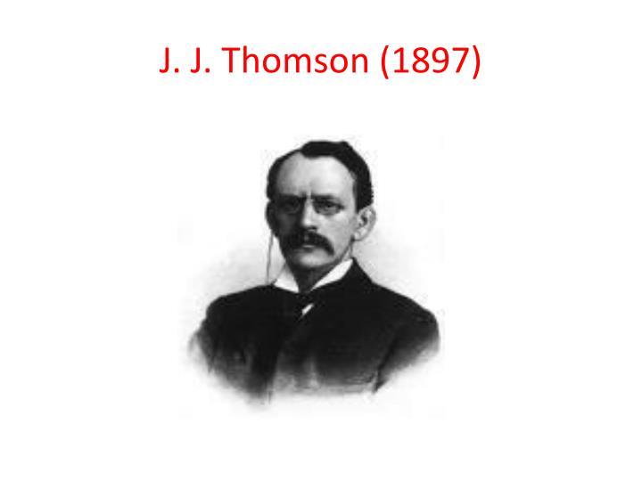 J. J. Thomson (1897)