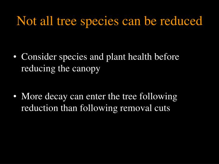 Not all tree species can be reduced