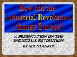 a presentation on the industrial revolution by mr stankus