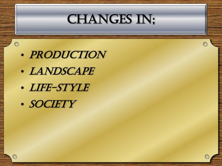 Changes in;