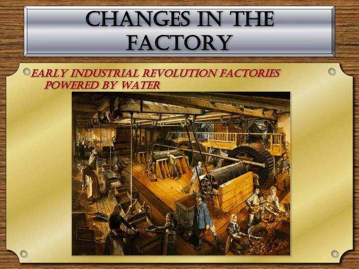 Changes in the factory