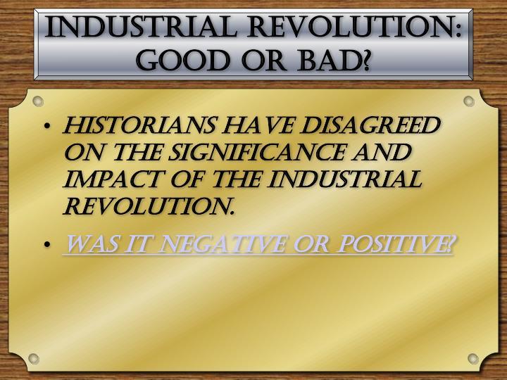 Industrial Revolution: Good or Bad?