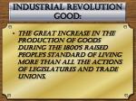 industrial revolution good