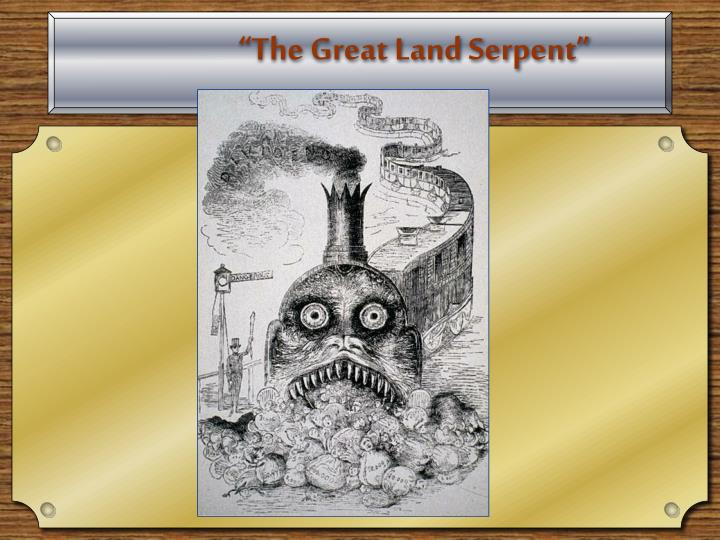 """""""The Great Land Serpent"""""""