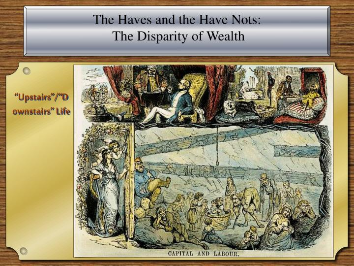 The Haves and the Have Nots: