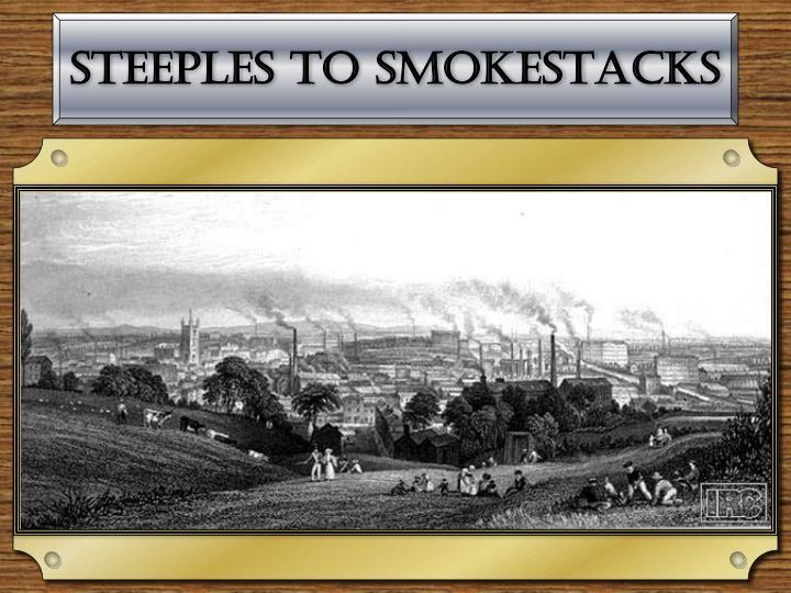 Steeples to smokestacks