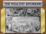 the wealthy workers