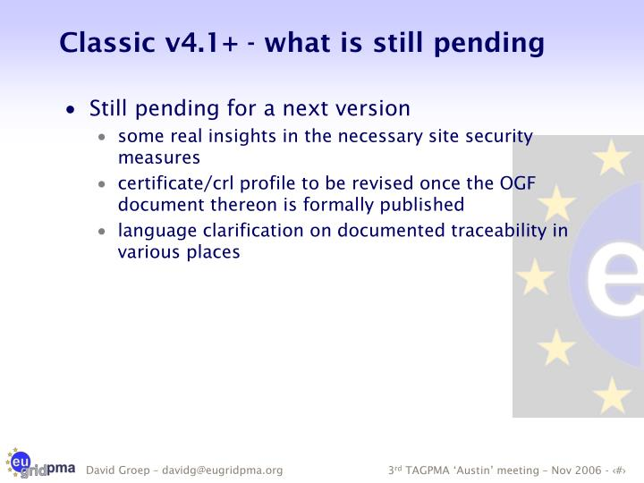 Classic v4.1+ - what is still pending