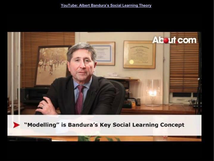 YouTube: Albert Bandura's Social Learning Theory