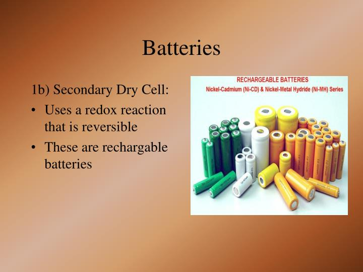 1b) Secondary Dry Cell: