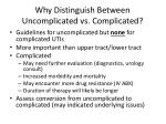 why distinguish between uncomplicated vs complicated