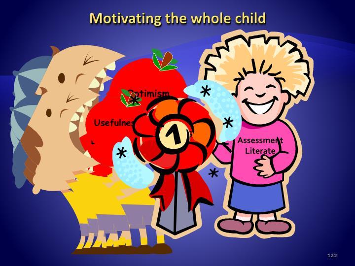 Motivating the whole child
