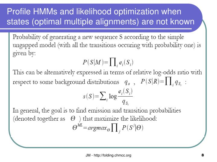 Profile HMMs and likelihood optimization when states (optimal multiple alignments) are not known