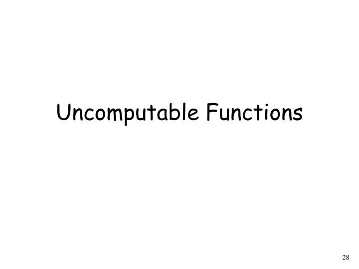 Uncomputable Functions